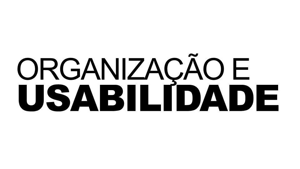ORGANIZAÇÃO E USABILIDADE