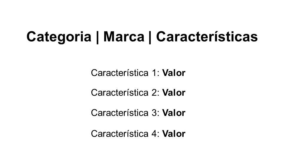 Categoria | Marca | Características