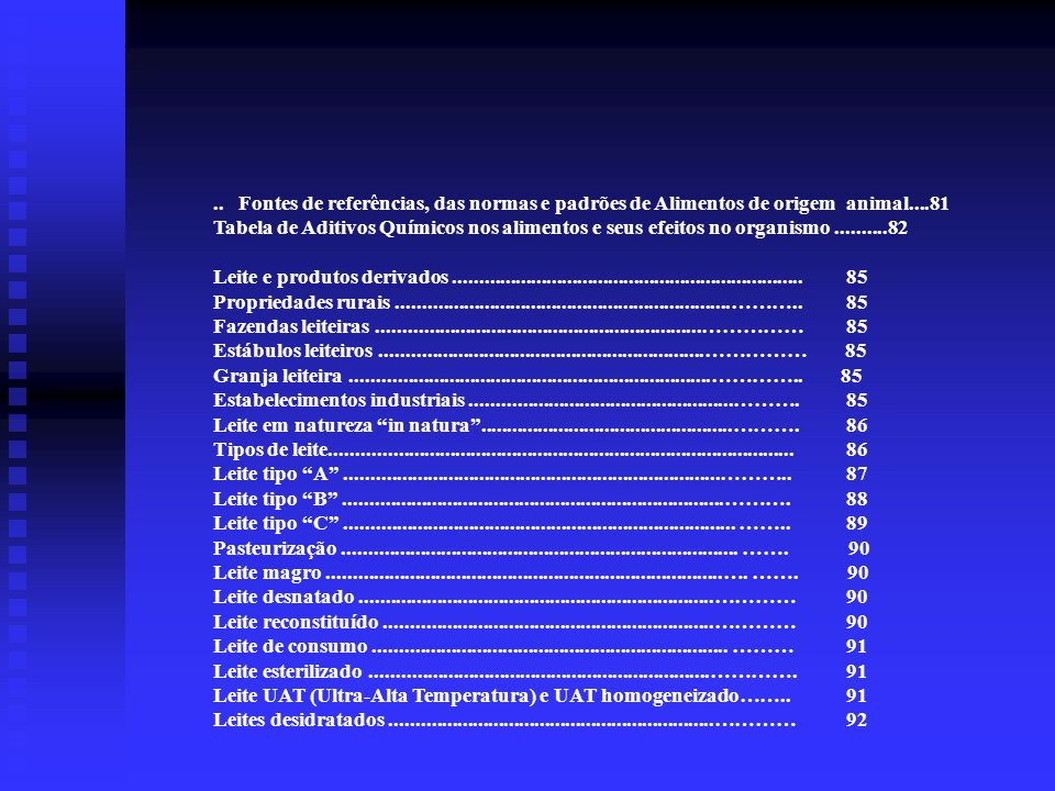 .. Fontes de referências, das normas e padrões de Alimentos de origem animal....81