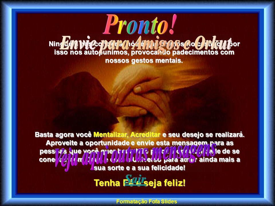 Envie para Amigos e Orkut Veja aqui outras mensagens