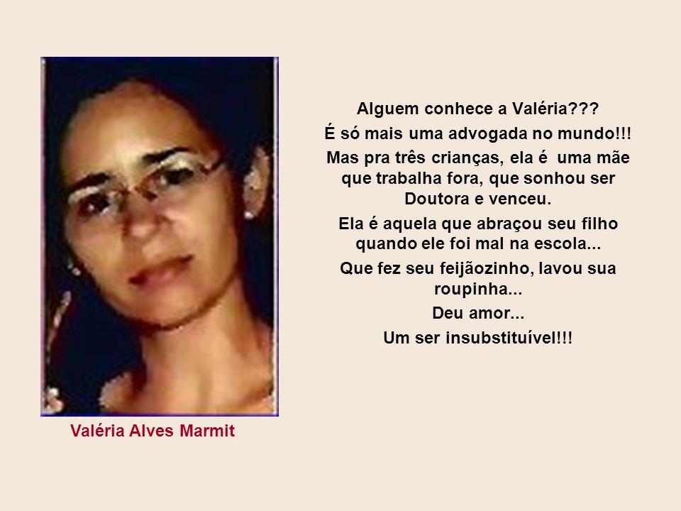 Alguem conhece a Valéria É só mais uma advogada no mundo!!!