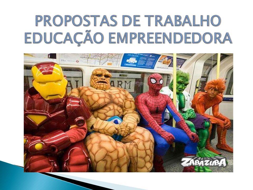 PROPOSTAS DE TRABALHO EDUCAÇÃO EMPREENDEDORA
