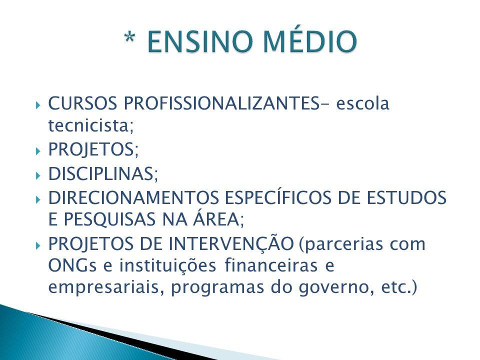 * ENSINO MÉDIO CURSOS PROFISSIONALIZANTES- escola tecnicista;