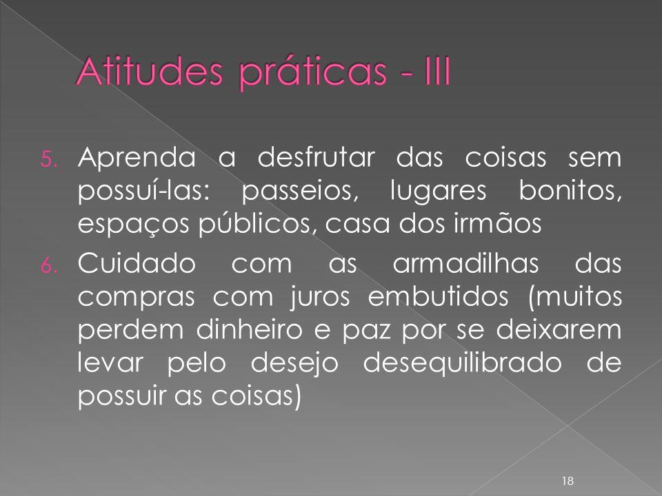 Atitudes práticas - III