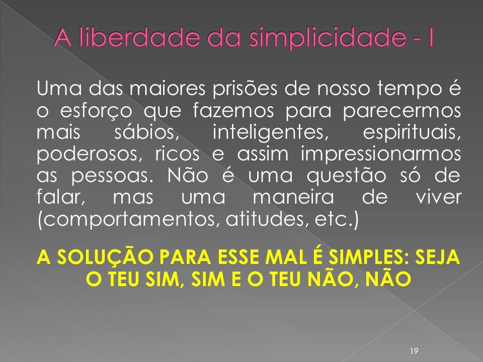 A liberdade da simplicidade - I