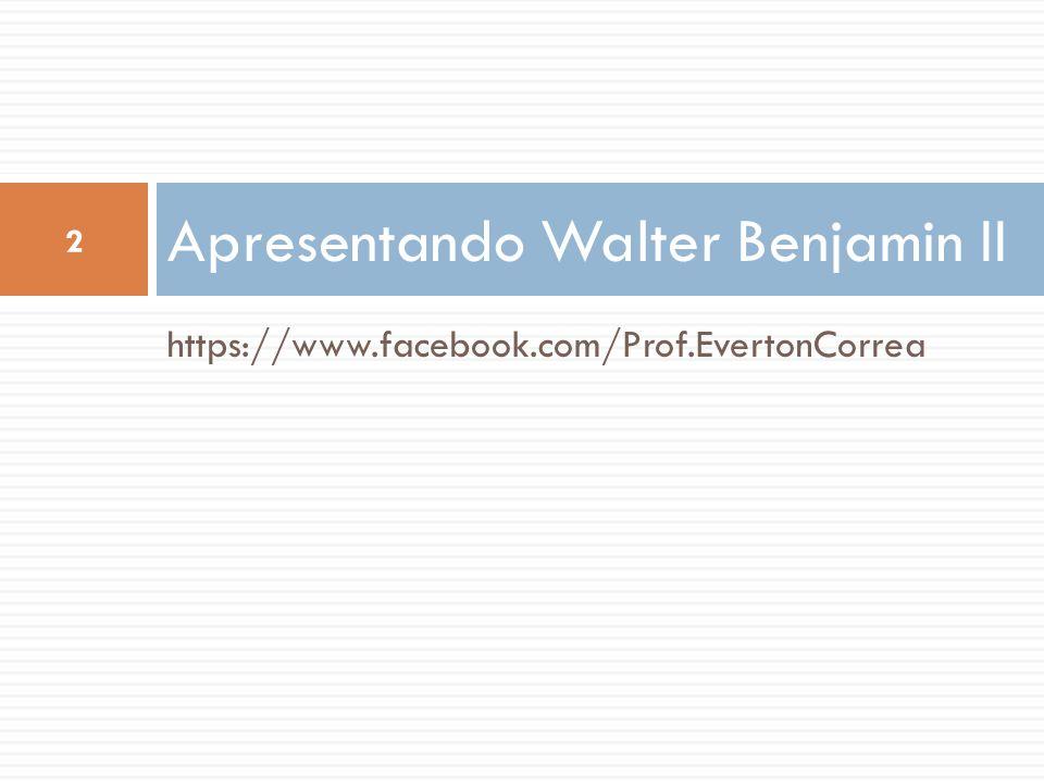 Apresentando Walter Benjamin II