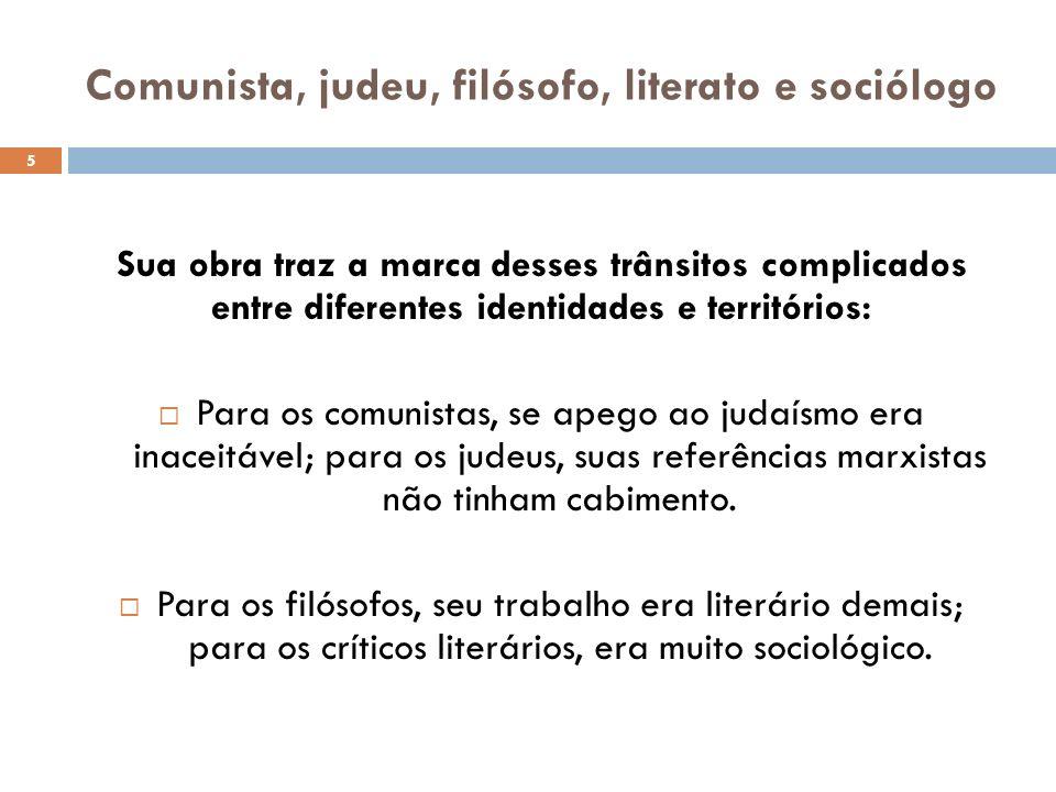 Comunista, judeu, filósofo, literato e sociólogo