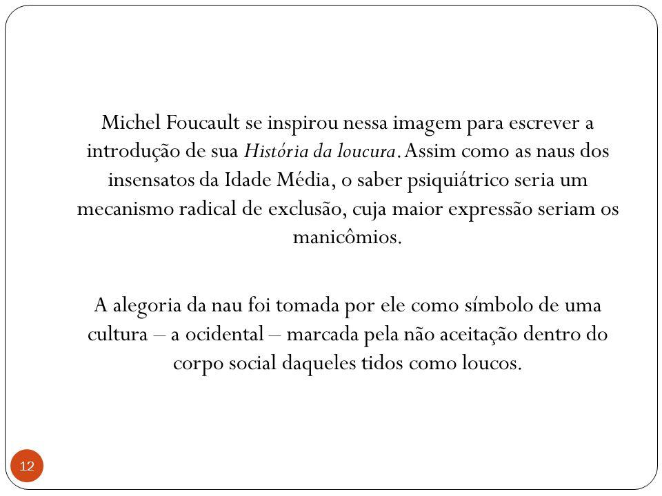 Michel Foucault se inspirou nessa imagem para escrever a introdução de sua História da loucura.