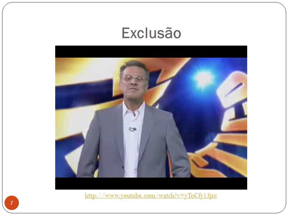 Exclusão http://www.youtube.com/watch v=yToCfy13jrc