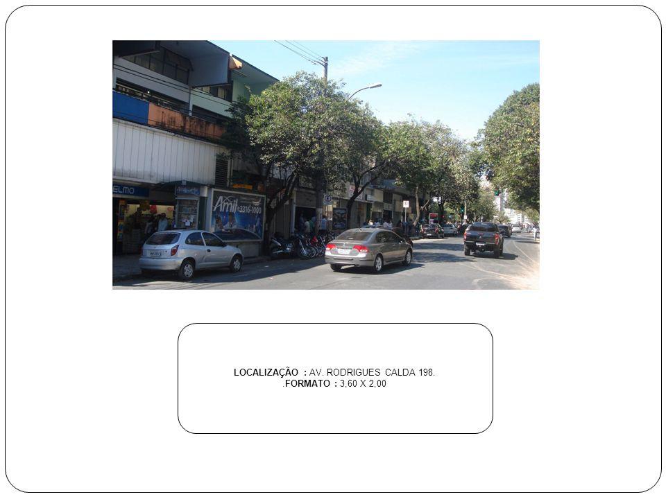 LOCALIZAÇÃO : AV. RODRIGUES CALDA 198.