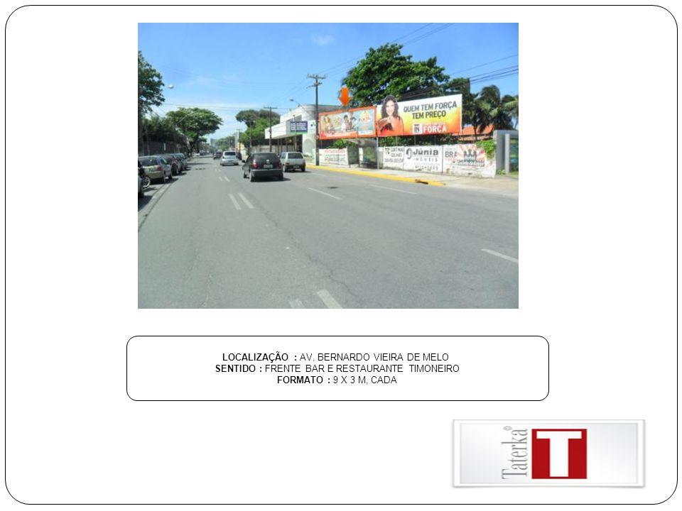 LOCALIZAÇÃO : AV. BERNARDO VIEIRA DE MELO