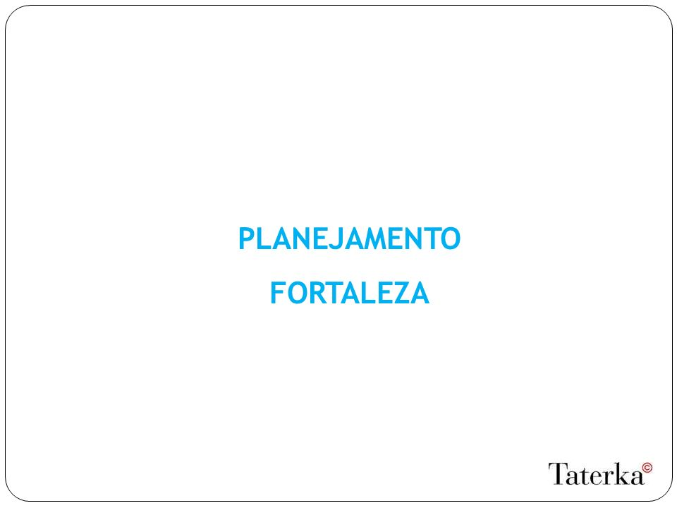 PLANEJAMENTO FORTALEZA