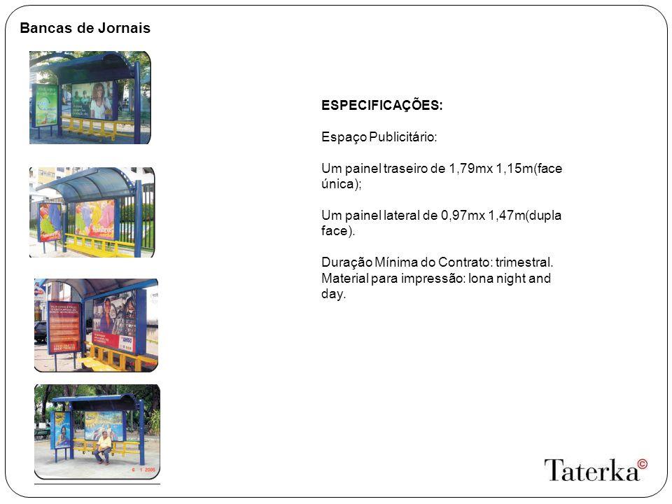 Bancas de Jornais ESPECIFICAÇÕES: Espaço Publicitário: