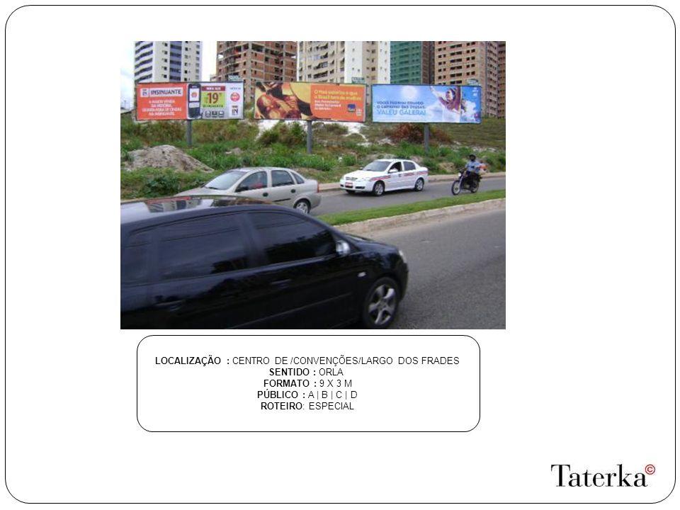 LOCALIZAÇÃO : CENTRO DE /CONVENÇÕES/LARGO DOS FRADES
