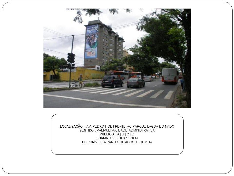 LOCALIZAÇÃO : AV. PEDRO I, DE FRENTE AO PARQUE LAGOA DO NADO
