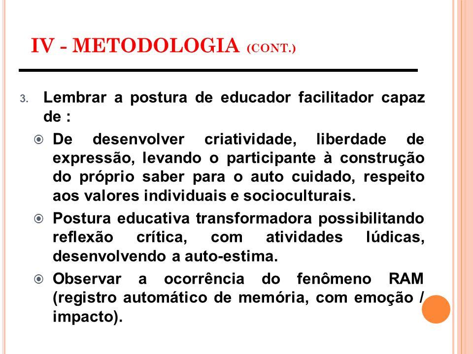 IV - METODOLOGIA (CONT.)