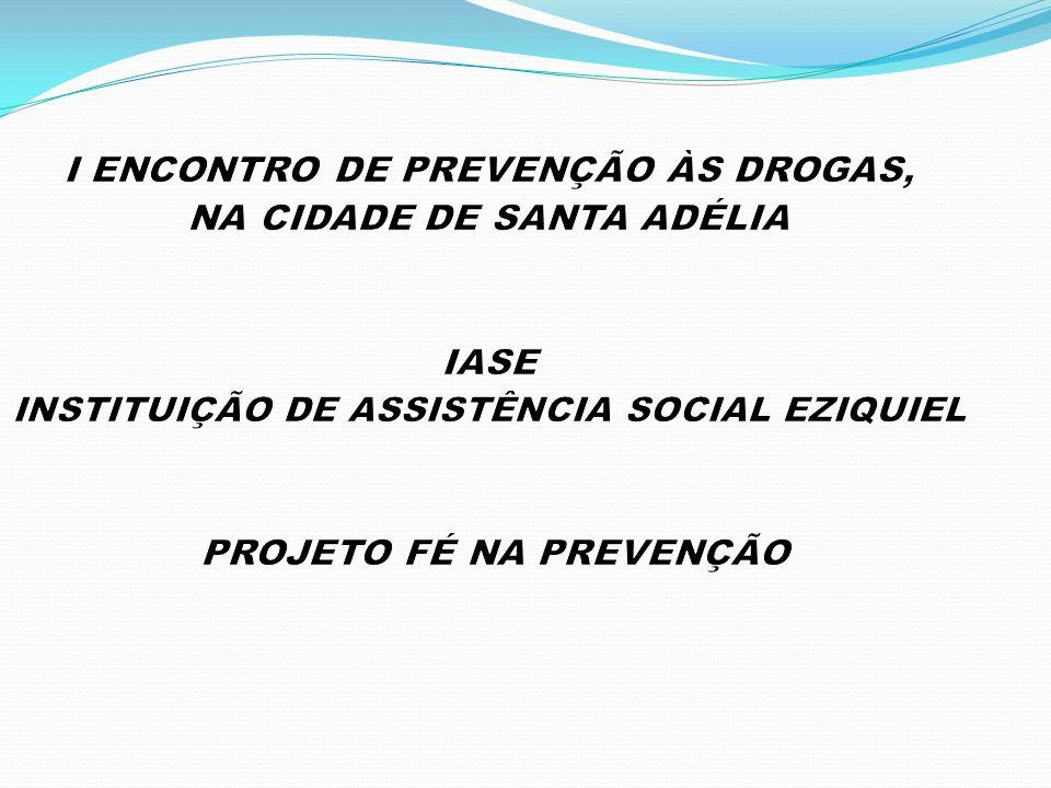 I ENCONTRO DE PREVENÇÃO ÀS DROGAS, NA CIDADE DE SANTA ADÉLIA