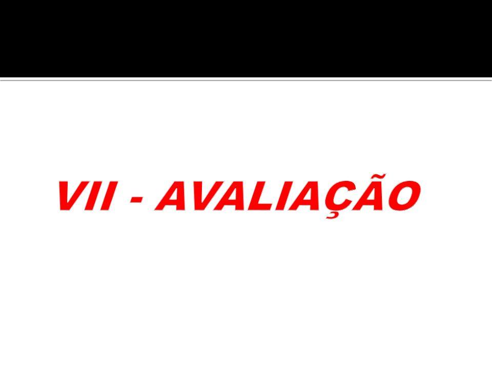 VII - AVALIAÇÃO