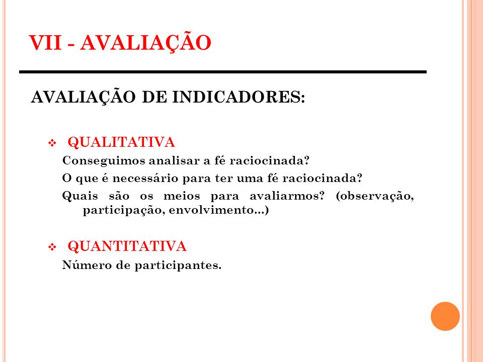 VII - AVALIAÇÃO AVALIAÇÃO DE INDICADORES: QUALITATIVA QUANTITATIVA