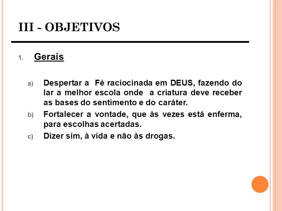 III - OBJETIVOS Gerais.