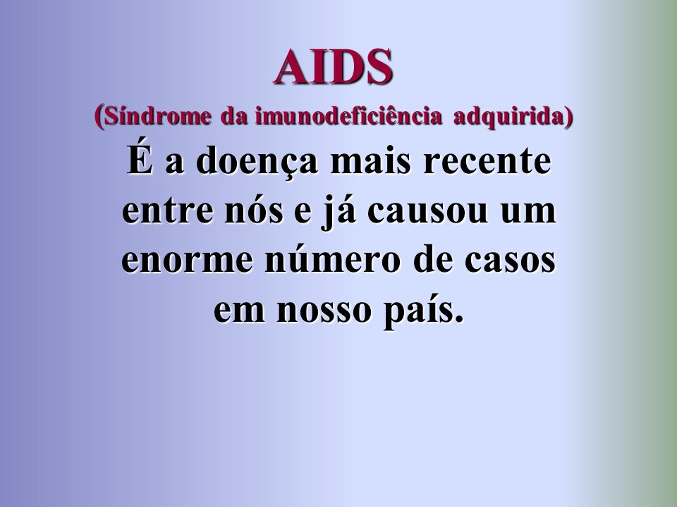 AIDS (Síndrome da imunodeficiência adquirida)