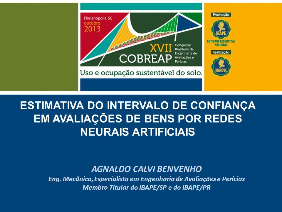 ESTIMATIVA DO INTERVALO DE CONFIANÇA EM AVALIAÇÕES DE BENS POR REDES NEURAIS ARTIFICIAIS