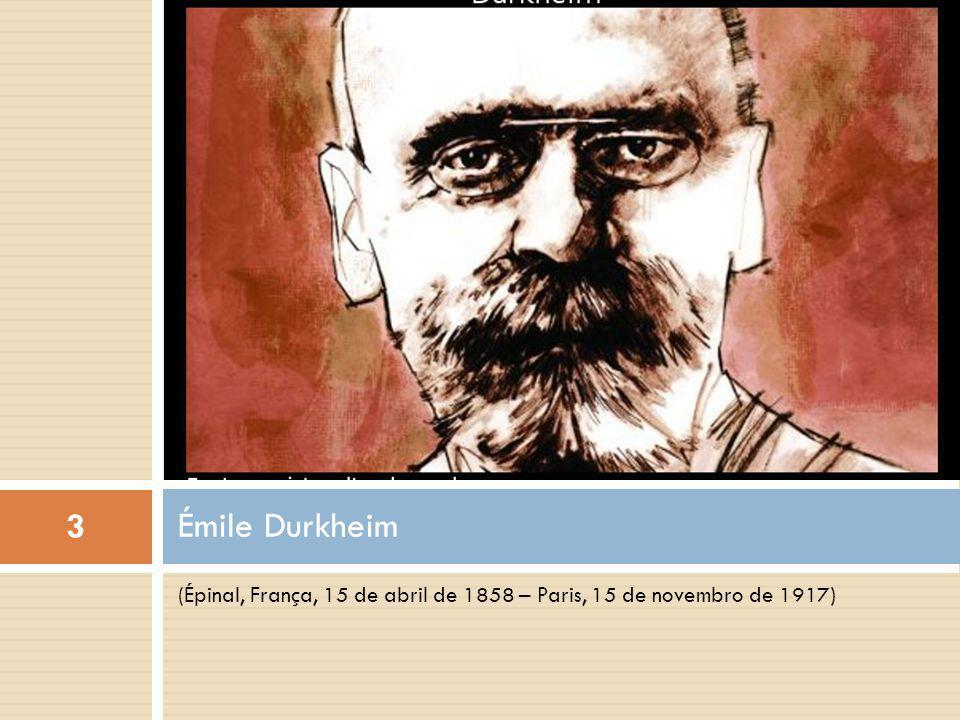 Émile Durkheim (Épinal, França, 15 de abril de 1858 – Paris, 15 de novembro de 1917)