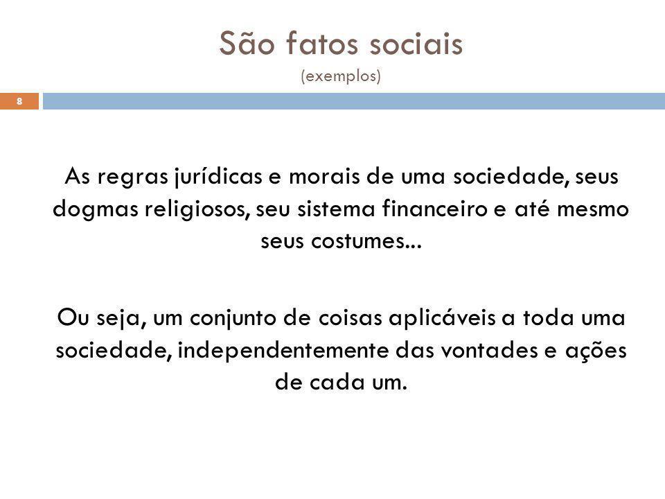 São fatos sociais (exemplos)