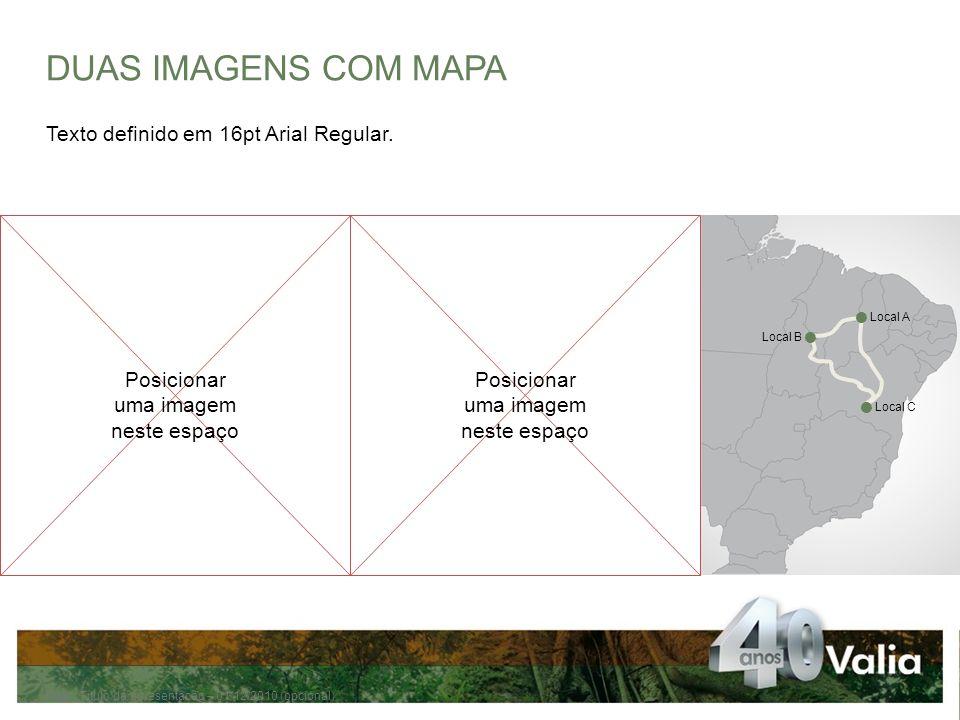 DUAS IMAGENS COM MAPA Texto definido em 16pt Arial Regular.