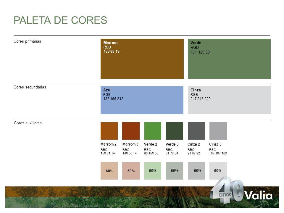 PALETA DE CORES Cores primárias Marrom Verde RGB 101 129 89