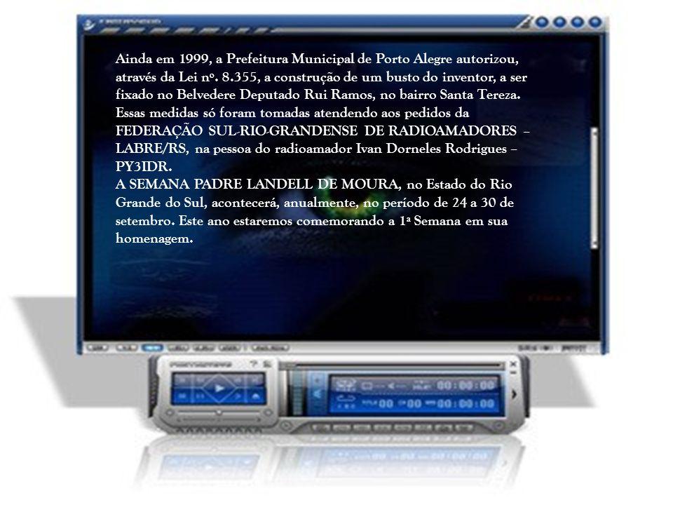 Ainda em 1999, a Prefeitura Municipal de Porto Alegre autorizou, através da Lei nº. 8.355, a construção de um busto do inventor, a ser fixado no Belvedere Deputado Rui Ramos, no bairro Santa Tereza.