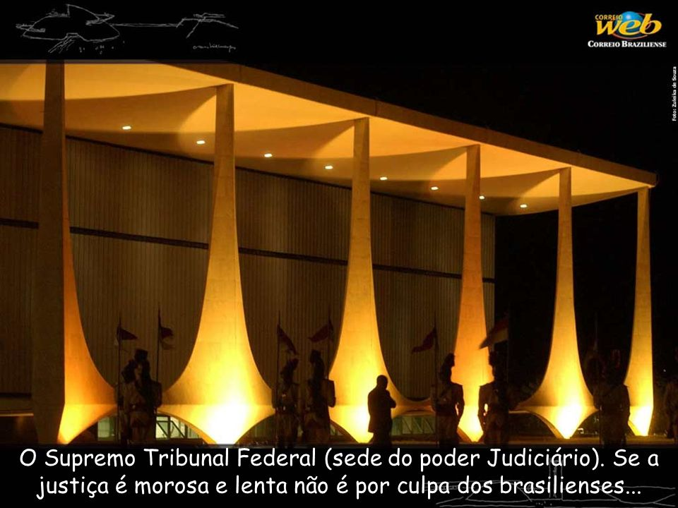 O Supremo Tribunal Federal (sede do poder Judiciário)