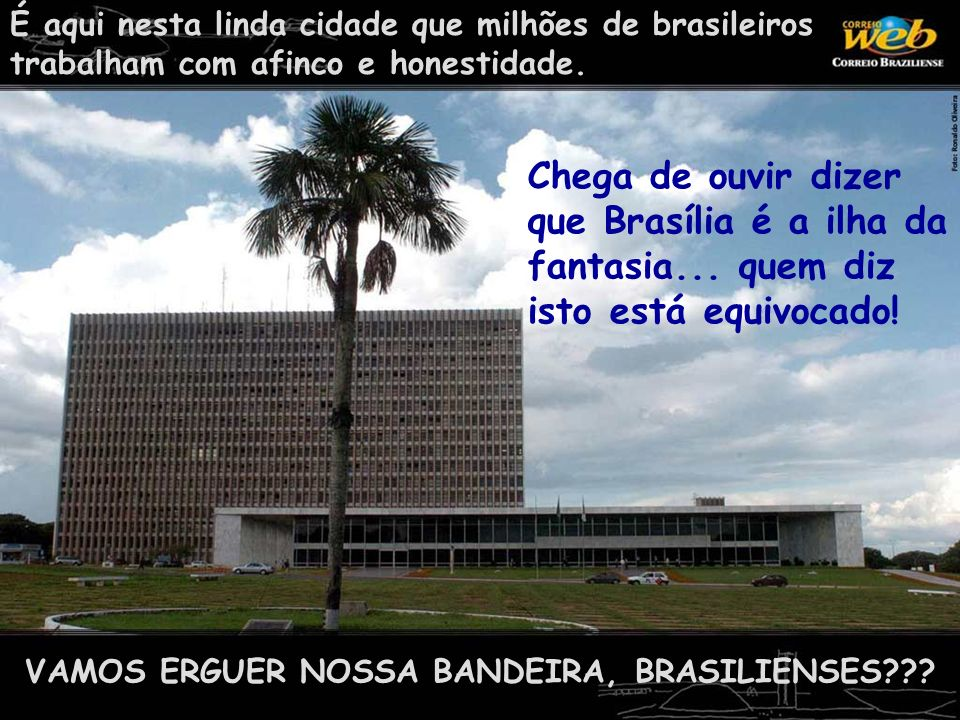 VAMOS ERGUER NOSSA BANDEIRA, BRASILIENSES