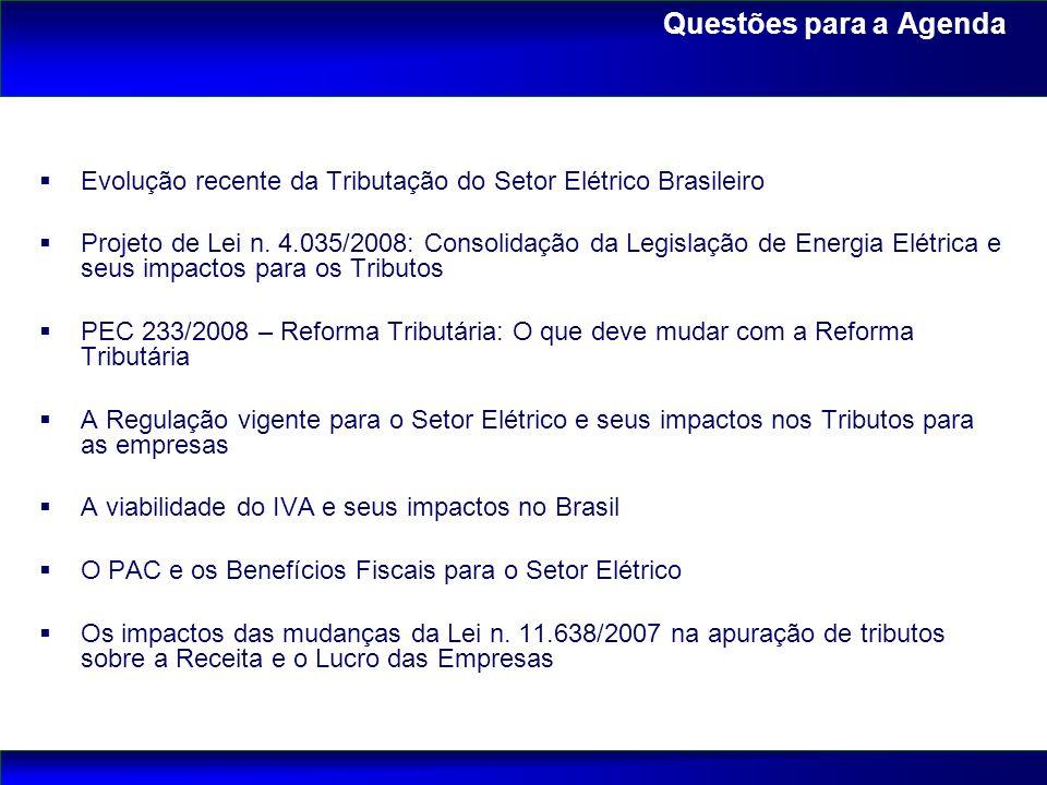 Questões para a Agenda Evolução recente da Tributação do Setor Elétrico Brasileiro.
