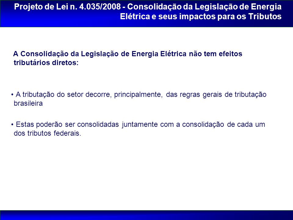 Projeto de Lei n. 4.035/2008 - Consolidação da Legislação de Energia Elétrica e seus impactos para os Tributos