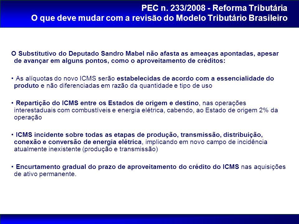 PEC n. 233/2008 - Reforma Tributária O que deve mudar com a revisão do Modelo Tributário Brasileiro