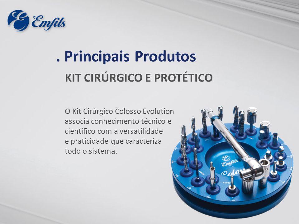 . Principais Produtos KIT CIRÚRGICO E PROTÉTICO