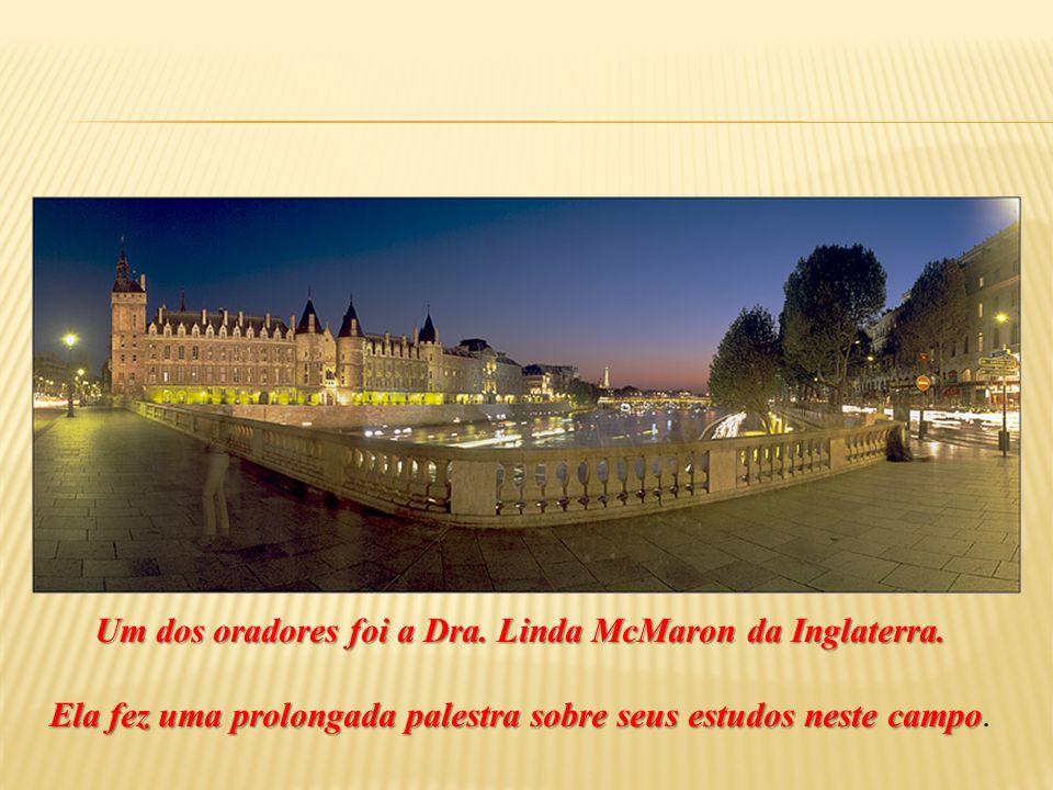 Um dos oradores foi a Dra. Linda McMaron da Inglaterra