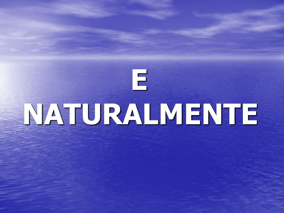 E NATURALMENTE