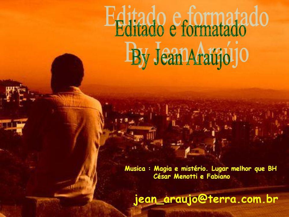 Editado e formatado By Jean Araújo jean_araujo@terra.com.br