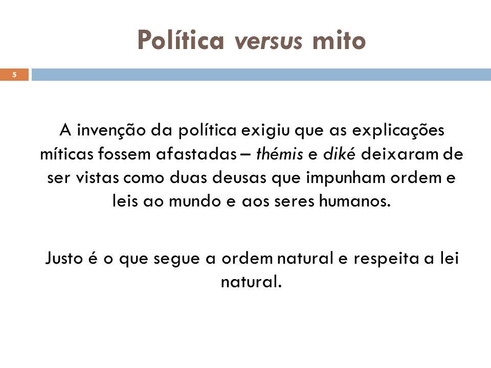 Justo é o que segue a ordem natural e respeita a lei natural.