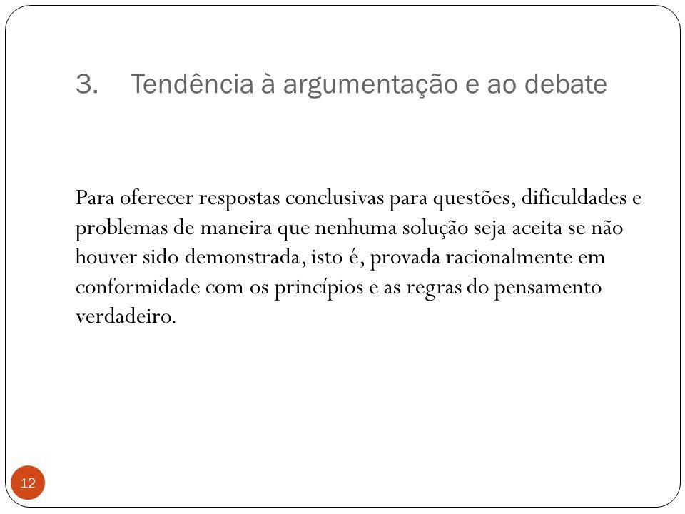 Tendência à argumentação e ao debate