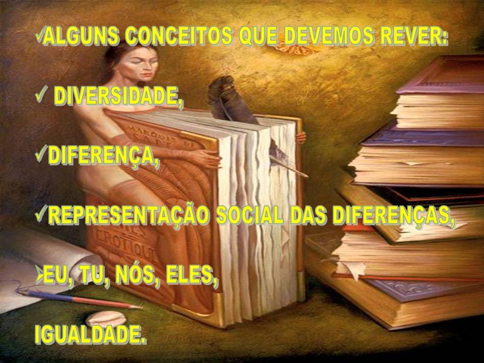 ALGUNS CONCEITOS QUE DEVEMOS REVER: