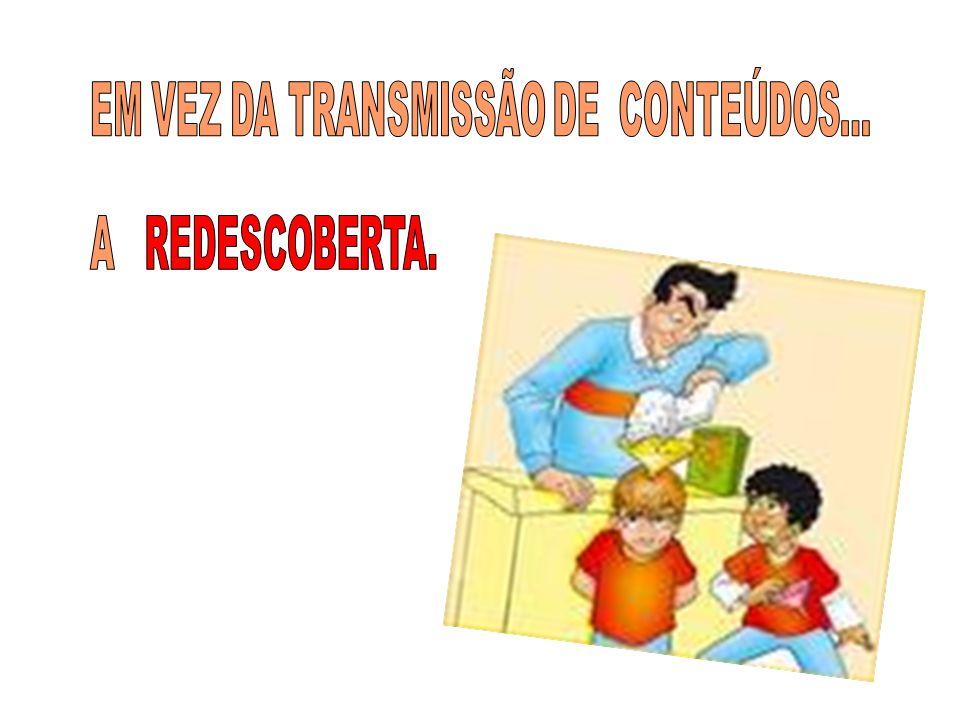 EM VEZ DA TRANSMISSÃO DE CONTEÚDOS...