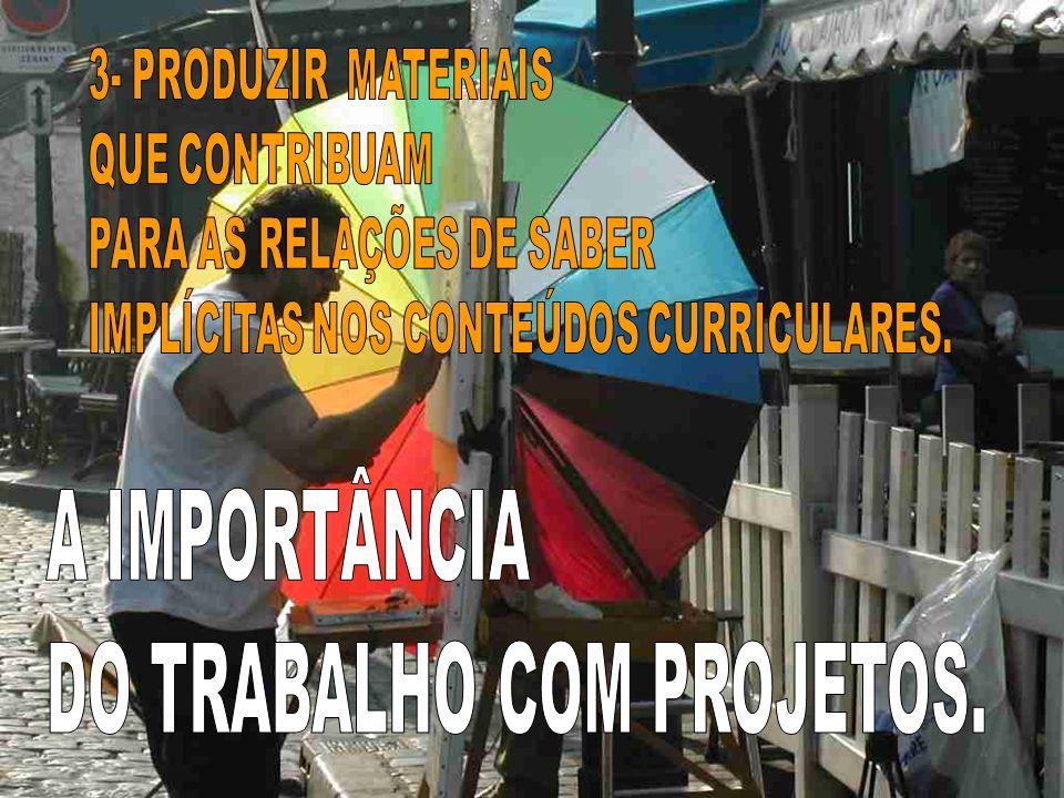 DO TRABALHO COM PROJETOS.