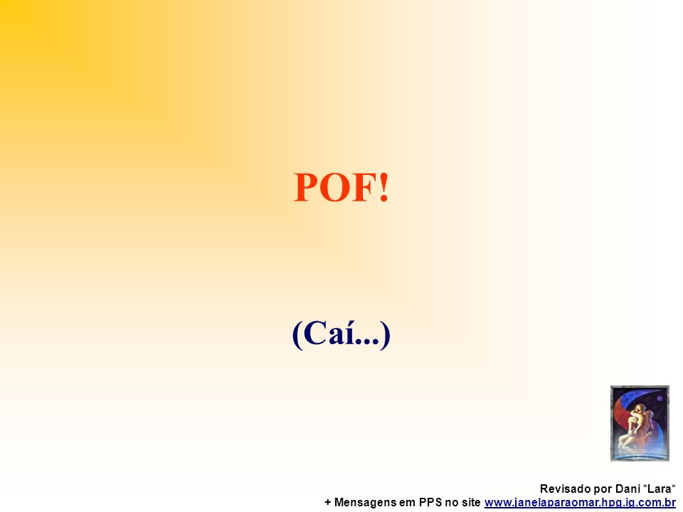 POF! (Caí...) Revisado por Dani *Lara*
