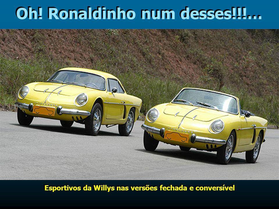 Oh! Ronaldinho num desses!!!…