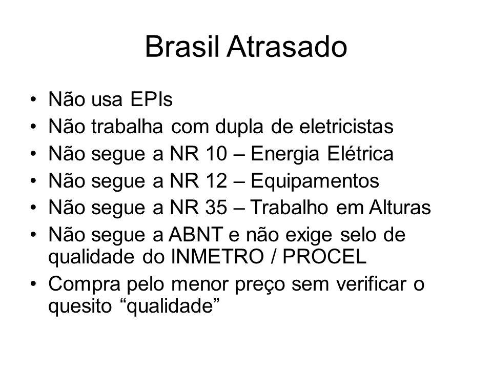 Brasil Atrasado Não usa EPIs Não trabalha com dupla de eletricistas