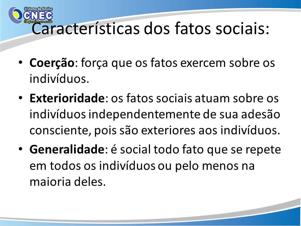 Características dos fatos sociais: