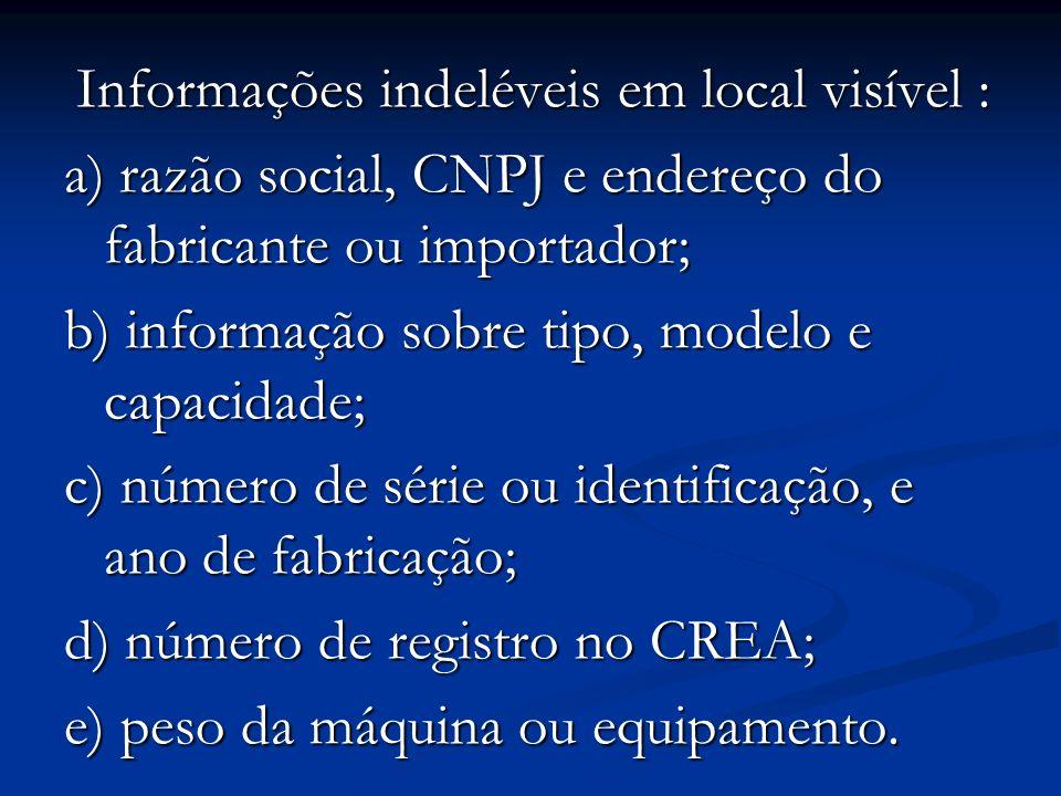a) razão social, CNPJ e endereço do fabricante ou importador;